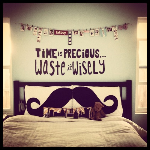Time is precious...waste it wisely