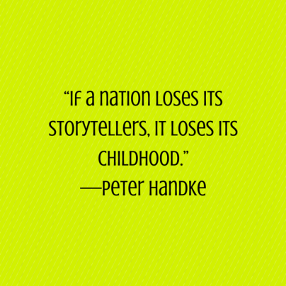 """""""If a nation loses its storytellers, it"""