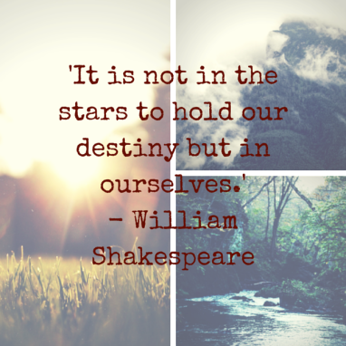 'It is not in the stars to hold our destiny