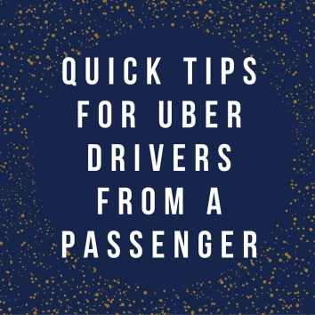 Quick Tips for Uber Drivers from a Passenger