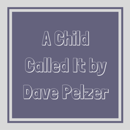 a-child-called-it-by-dave-pelzer