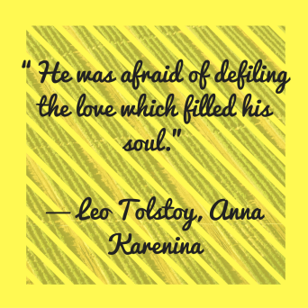 he-was-afraid-of-defiling-the-love-which-filled-his-soul-%e2%80%95-leo-tolstoy-anna-karenina