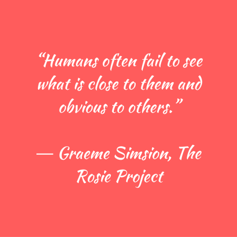 humans-often-fail-to-see-what-is-close-to-them-and-obvious-to-others-%e2%80%95-graeme-simsion-the-rosie-project