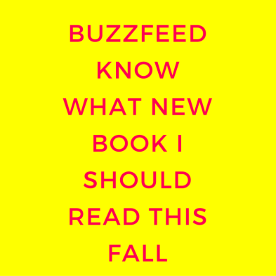 We Know What New Book You Should Read This Fall