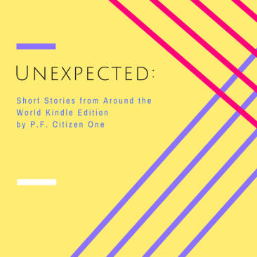 unexpected_-short-stories-from-around-the-world-kindle-editionby-p-f-citizen-one